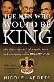 The Men Who Would Be King, Nicole LaPorte, 0547520271