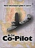 B-24 Co-Pilot: First Lieutenant John F. Lance