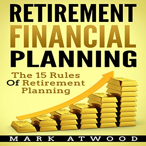 [EBOOK] Retirement Financial Planning: The 15 Rules of Retirement Planning WORD
