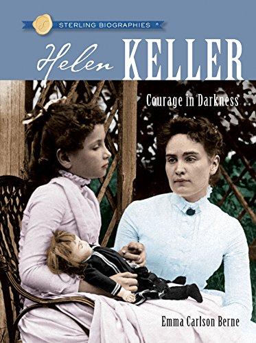 Sterling Biographies®: Helen Keller: Courage in Darkness
