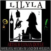 Im Land der Heiligen: Wie alles begann 2 (Lilyla - Sherlock Holmes 2) | Arthur Conan Doyle
