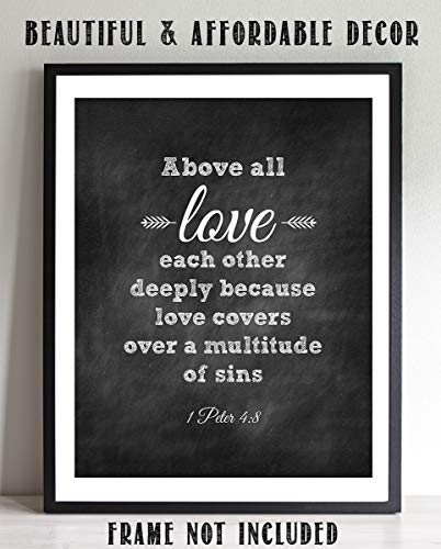 (Above ALL, Love Each Other- 1 Peter 4:8. Bible Verse Wall Art-8x10- Chalkboard Replica Wall Art Print- Ready to Frame. Home Décor, Office Décor- Great Christian Gift- Inspirational & Encouraging Verse)