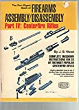 The Gun Digest Book of Firearms Assembly/Disassembly, Part IV: Centerfire Rifles, Complete Takedown Instructions for 33 of the Most Popular Centerfire Rifles