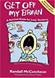 img - for Get Off My Brain: A Survival Guide for Lazy Students book / textbook / text book