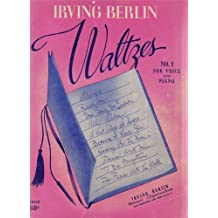 IRVING BERLIN WALTZES: No. 1, for Voice and Piano.