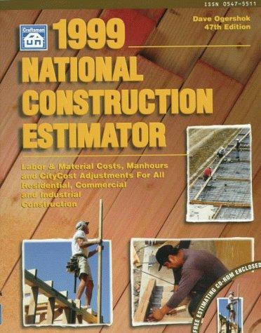 1999 National Construction Estimator/Book and CDROM (47th/Bk&dk ed) (Construction Estimating Program)