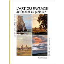 ART DU PAYSAGE (L') : DE L'ATELIER AU PLEIN AIR