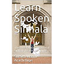 Learn Spoken Sinhala: The most unconventional Sinhala Learner's Guide