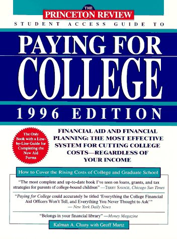 PR Student Access Guide: Paying for College 96 ed: Financial Aid and Financial Planning: The Most Effective System for Cutting Coll ege Costs--Regardless of Your Income (4th Rev ed. Issn 1076-5344)