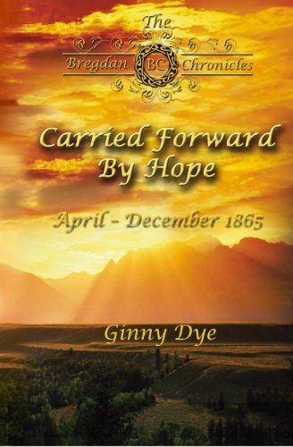 carried-forward-by-hope-6-in-the-bregdan-chronicles-historical-fiction-romance-series-volume-6