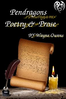 Pendragons Poetry & Prose by [Owens, Wayne]