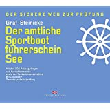 Der amtliche Sportbootführerschein See: Mit den 300 Prüfungsfragen und Auswahlantworten (gültig ab 1. Mai 2012)