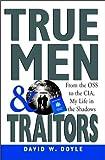 True Men and Traitors, David W. Doyle, 0471416088