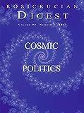 Rosicrucian Digest 2017 No. 1 - Cosmic Politics