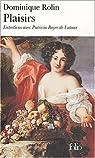 Plaisirs : Entretiens avec Patricia Boyer de Latour par Rolin