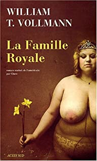 La famille royale : roman, Vollmann, William T