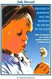 Grandir en harmonie avec les remèdes de fleurs du Dr. Bach : Guide d'utisation des remèdes pendant l'enfance et l'adolescence