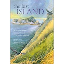 The Last Island: A Naturalist's Sojourn on Triangle Island