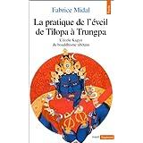 Pratique de l'éveil de Tilopa à Trungpa
