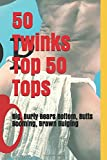 img - for 50 Twinks Top 50 Tops: Big, Burly Bears Bottom, Butts Booming, Brawn Bulging (Twink on Top 50-Packs) book / textbook / text book