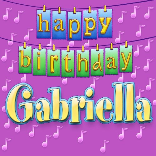Happy Birthday Gabriella (Personalized) By Ingrid DuMosch