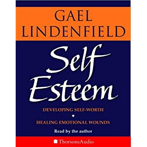 Self-Esteem Simple Steps to Develop Self-Worth and Heal Emotional Wounds (Audio)