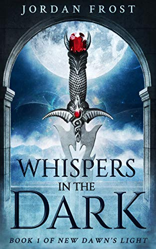 Whispers In The Dark (New Dawn's Light Book 1)