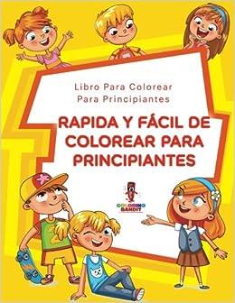 Rápida Y Fácil De Colorear Para Principiantes: Libro Para Colorear Para Principiantes (Spanish Edition): Coloring Bandit: 9780228210979: Amazon.com: Books