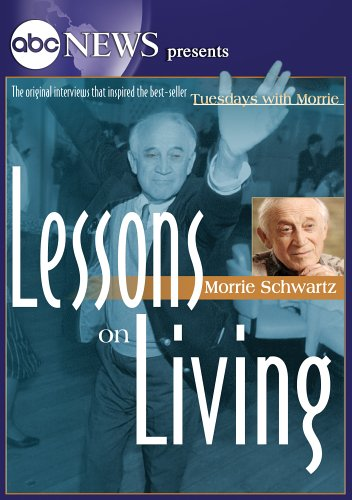 ABC News presents Morrie Schwartz - Lessons on Living -