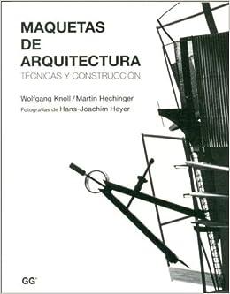 Maquetas de Arquitectura (Spanish Edition): Martin Hechinger ...