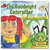 The Goodnight Caterpillar( A Relaxation Story Introducing Kids Anger Management Techniques to Lower Stress Levels and Control Anger and Anxiety)[GOODNIGHT CATERPILLAR 3/E][Paperback]