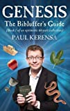 Genesis: The Bibluffer's Guide (book 1 of an optimistic 66-part collection) (Bibluffers Guide 1)