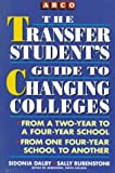 The Transfer Student's Guide to Changing Colleges, Sidonia Dalby and Sally Rubenstone, 0671848518