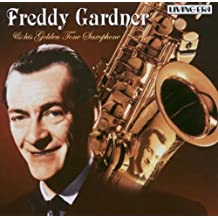 Freddy Gardner & His Golden Tone Saxophone by Freddy Gardner
