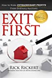 img - for Exit First: How to Make Extraordinary Profits From Ordinary Auctions book / textbook / text book