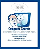 Computer Secrets - Confessions of a Computer Tech, Kenneth M. Jaskulski, 0985651903