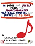 img - for 25 Solos for Guitar: From the Unaccompanied Partitas, Sonatas and Suites of J. S. Bach book / textbook / text book