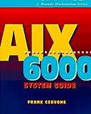 AIX/6000 System Guide, Frank H. Cervone, 0070241295