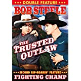 Steele, Bob Double Feature: Trusted Outlaw (1937) / Fighting Champ