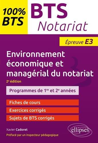 BTS Notariat - Environnement économique et managérial du notariat - Épreuve E3 - 2e édition Broché – 17 juillet 2018 Xavier Cadoret ELLIPSES MARKETING 2340025656 Livres de référence