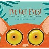 I've Got Eyes!: Exceptional Eyes of the Animal World