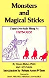 : Monsters and Magical Sticks, or There is No Such Thing as Hypnosis