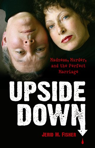 Upside Down: Madness, Murder, and the Perfect Marriage PDF
