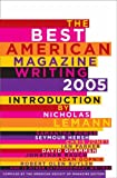 The Best American Magazine Writing 2005, , 0231137818