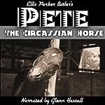 Pete, The Circassian Horse   Ellis Parker Butler
