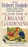 The Basic Book of Organic Gardening, Robert David Rodale, 0345345223