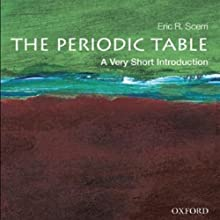 Periodic Table: A Very Short Introduction Audiobook by Eric Scerri Narrated by Eric Scerri