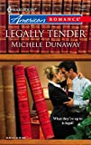 Legally Tender, Michele Dunaway, 0373751044