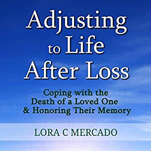 Adjusting to Life After Loss Audiobook