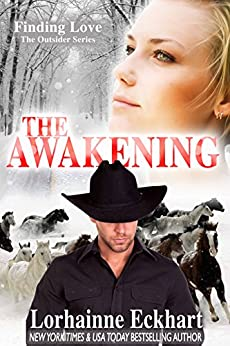 The Awakening (Finding Love ~ The Outsider Series Book 3) by [Eckhart, Lorhainne]